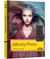 Affinity Photo - Einstieg und Praxis