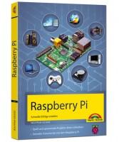 Raspberry Pi - Schnelle Erfolge erzielen